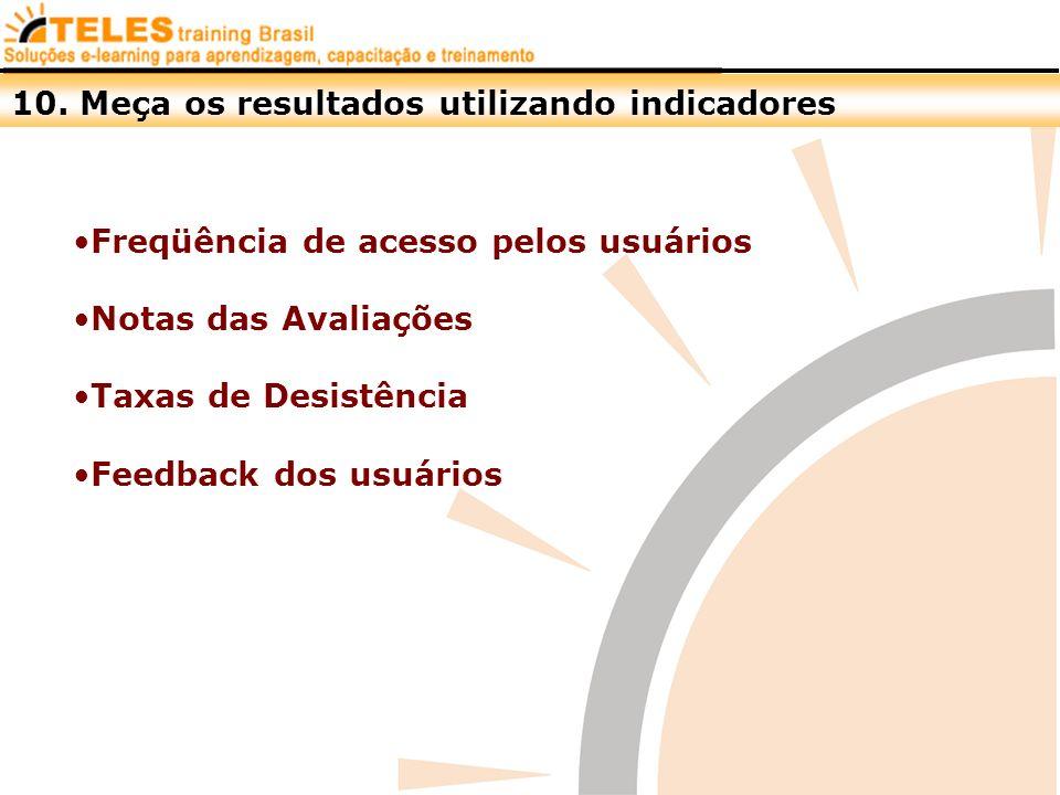 10. Meça os resultados utilizando indicadores