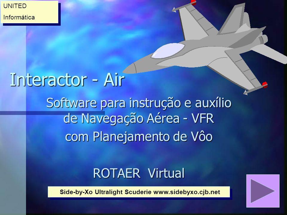 UNITED Informática. Interactor - Air. Software para instrução e auxílio de Navegação Aérea - VFR.