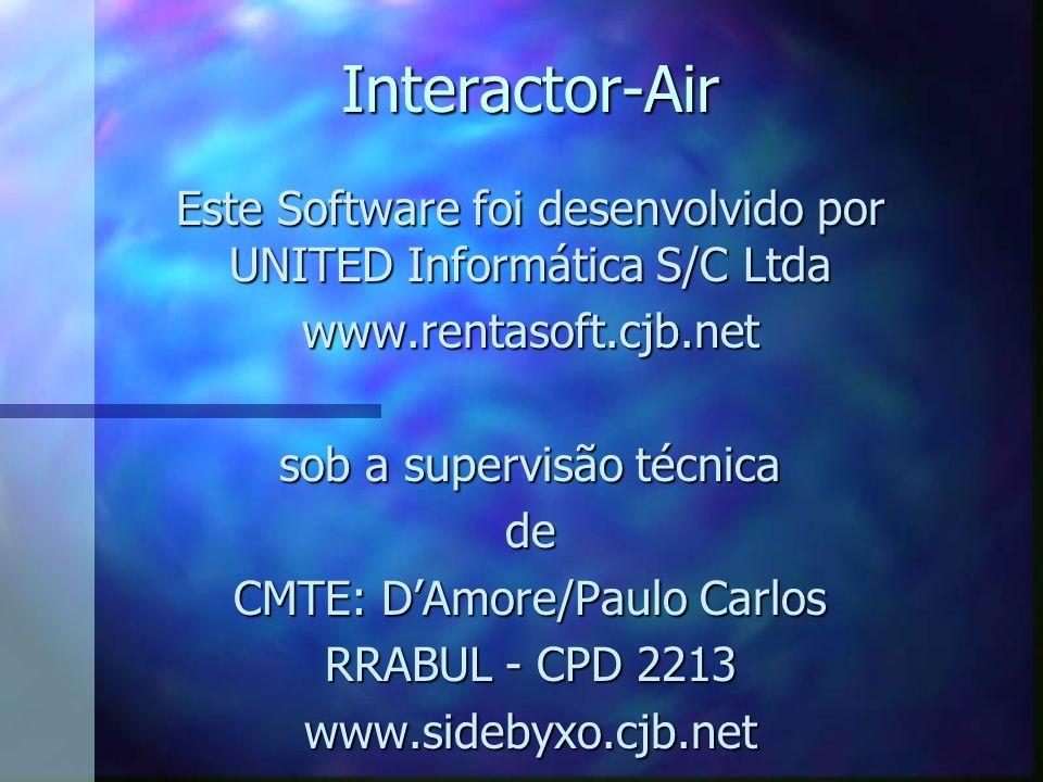 Interactor-Air Este Software foi desenvolvido por UNITED Informática S/C Ltda. www.rentasoft.cjb.net.