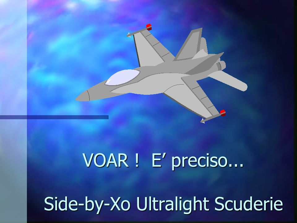 VOAR ! E' preciso... Side-by-Xo Ultralight Scuderie