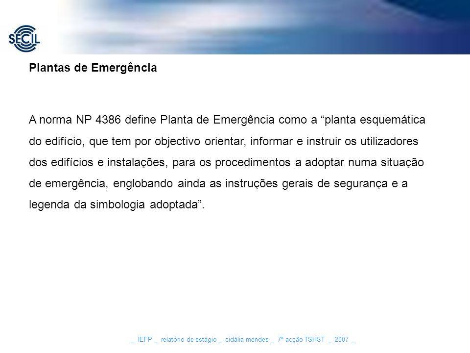 A norma NP 4386 define Planta de Emergência como a planta esquemática