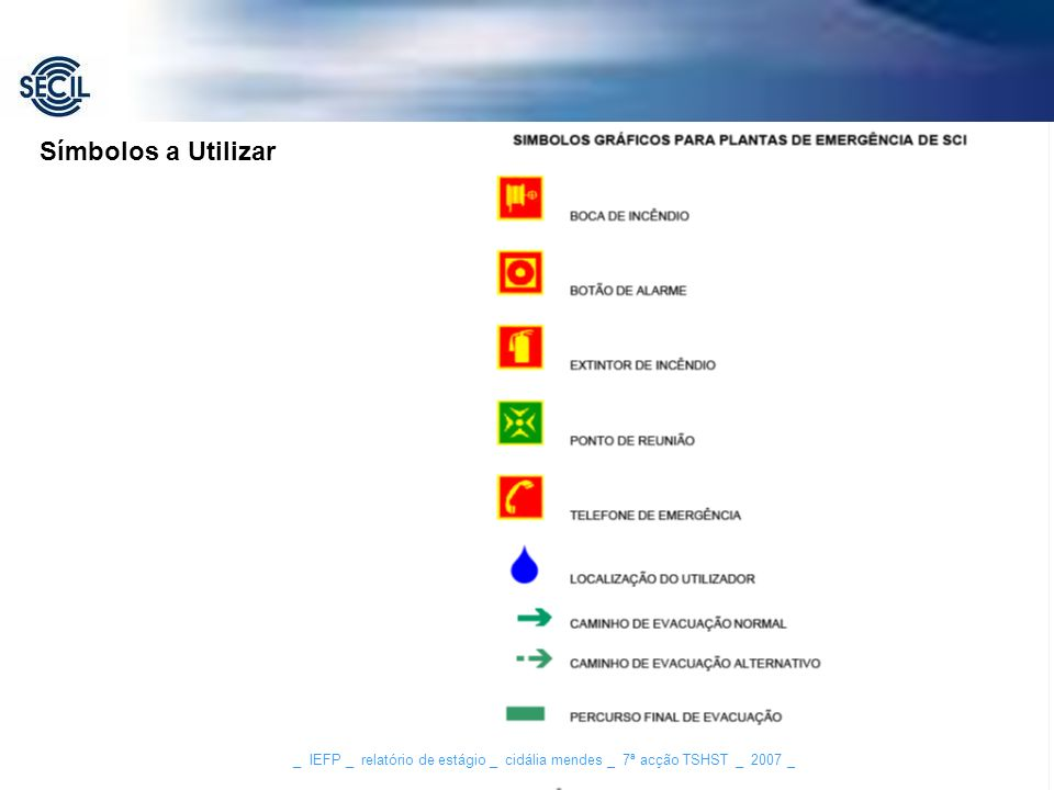 Símbolos a Utilizar _ IEFP _ relatório de estágio _ cidália mendes _ 7ª acção TSHST _ 2007 _