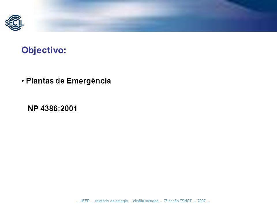 Objectivo: Plantas de Emergência NP 4386:2001