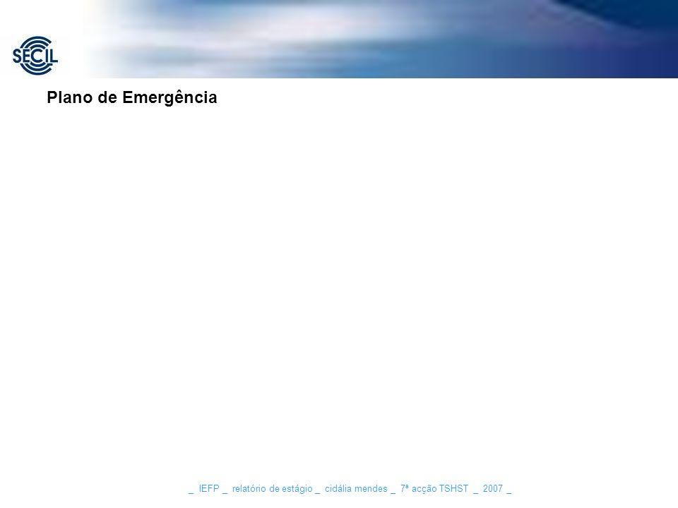 Plano de Emergência _ IEFP _ relatório de estágio _ cidália mendes _ 7ª acção TSHST _ 2007 _