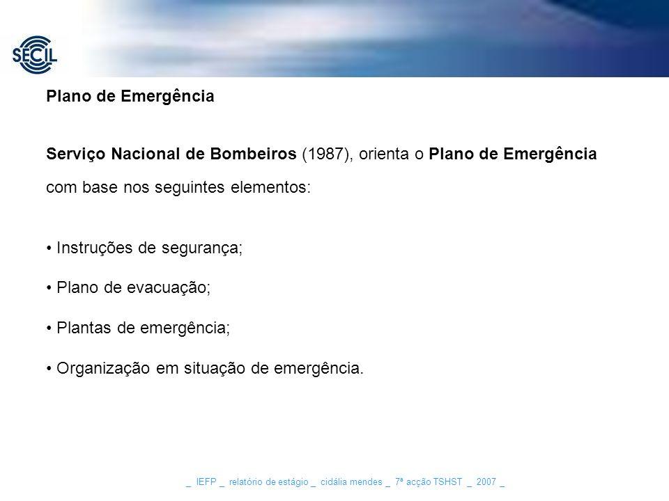 Serviço Nacional de Bombeiros (1987), orienta o Plano de Emergência