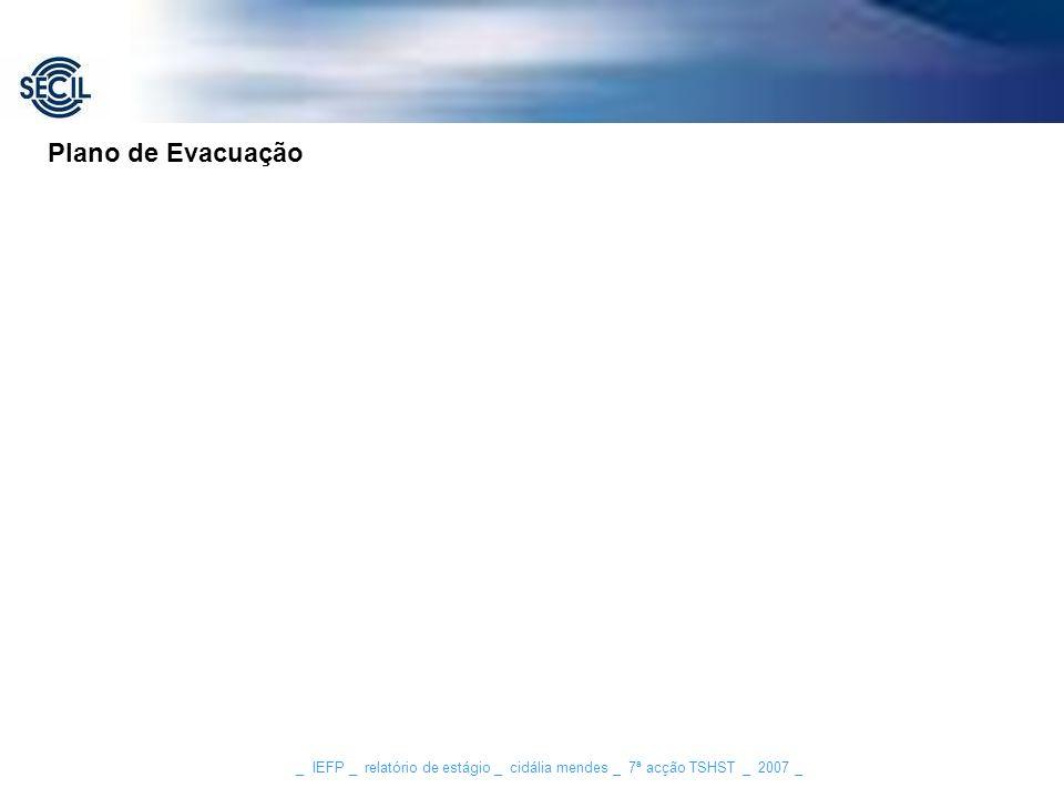Plano de Evacuação _ IEFP _ relatório de estágio _ cidália mendes _ 7ª acção TSHST _ 2007 _