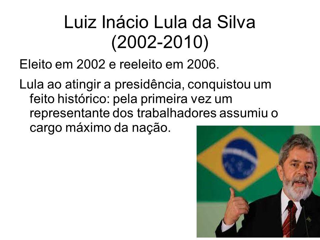 Luiz Inácio Lula da Silva (2002-2010)