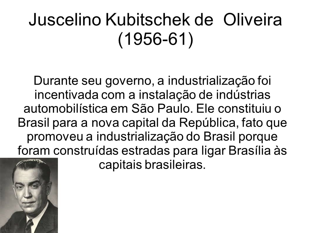 Juscelino Kubitschek de Oliveira (1956-61)
