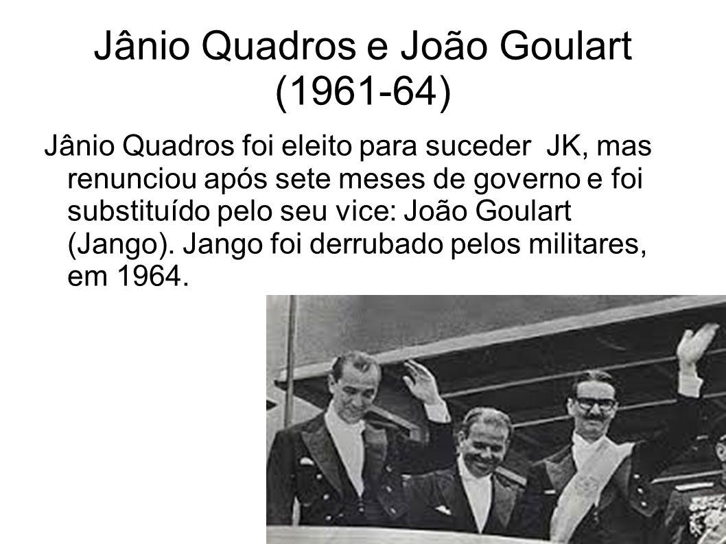 Jânio Quadros e João Goulart (1961-64)