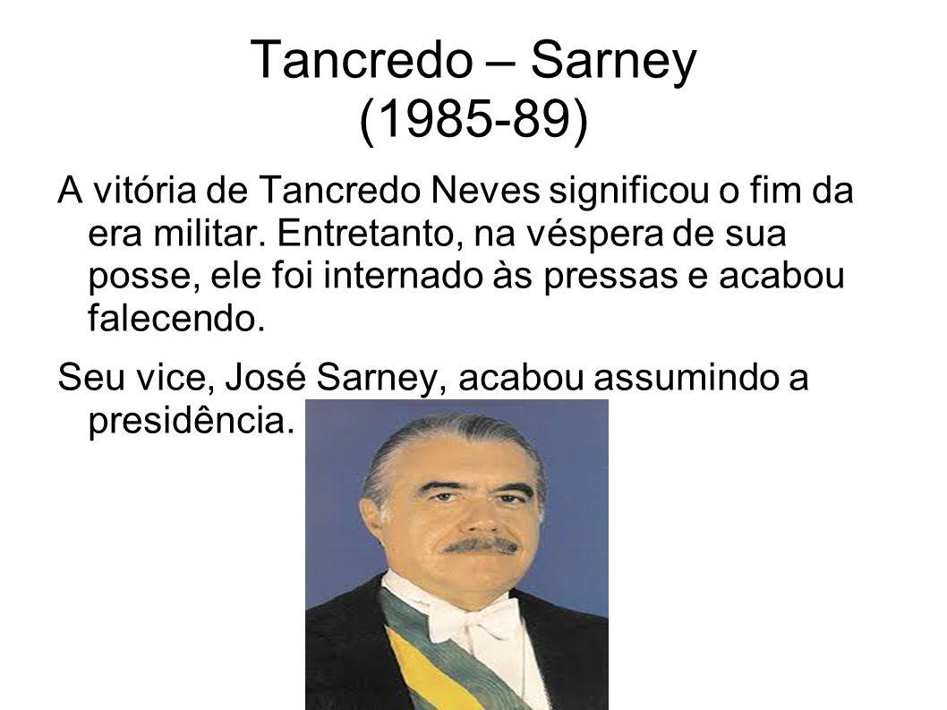 Tancredo – Sarney (1985-89)