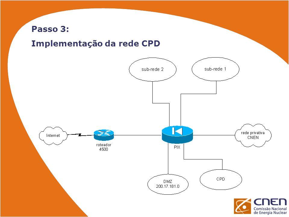 Passo 3: Implementação da rede CPD