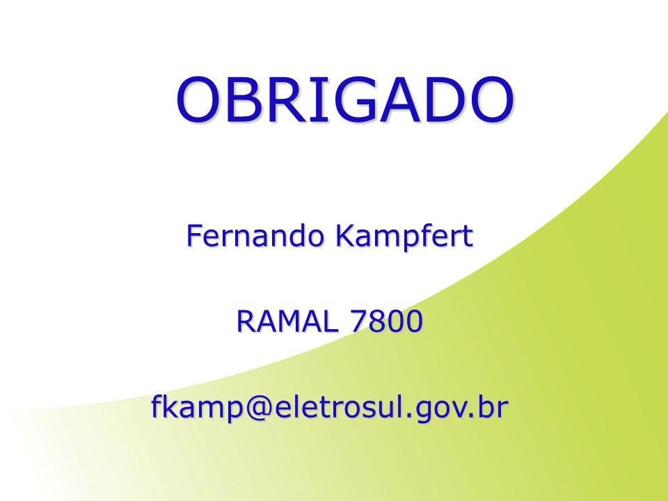 OBRIGADO Fernando Kampfert RAMAL 7800 fkamp@eletrosul.gov.br