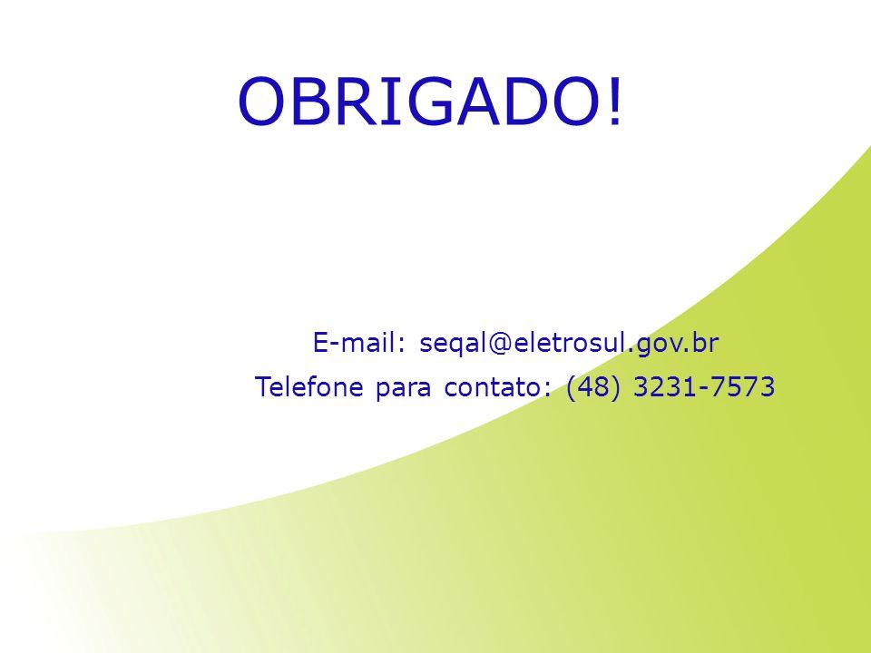 OBRIGADO! E-mail: seqal@eletrosul.gov.br