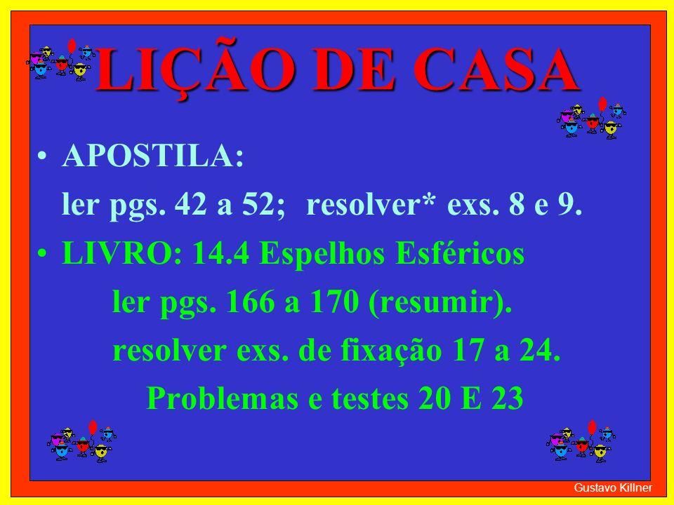 LIÇÃO DE CASA APOSTILA: ler pgs. 42 a 52; resolver* exs. 8 e 9.