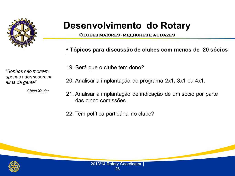 Desenvolvimento do Rotary Clubes maiores - melhores e audazes