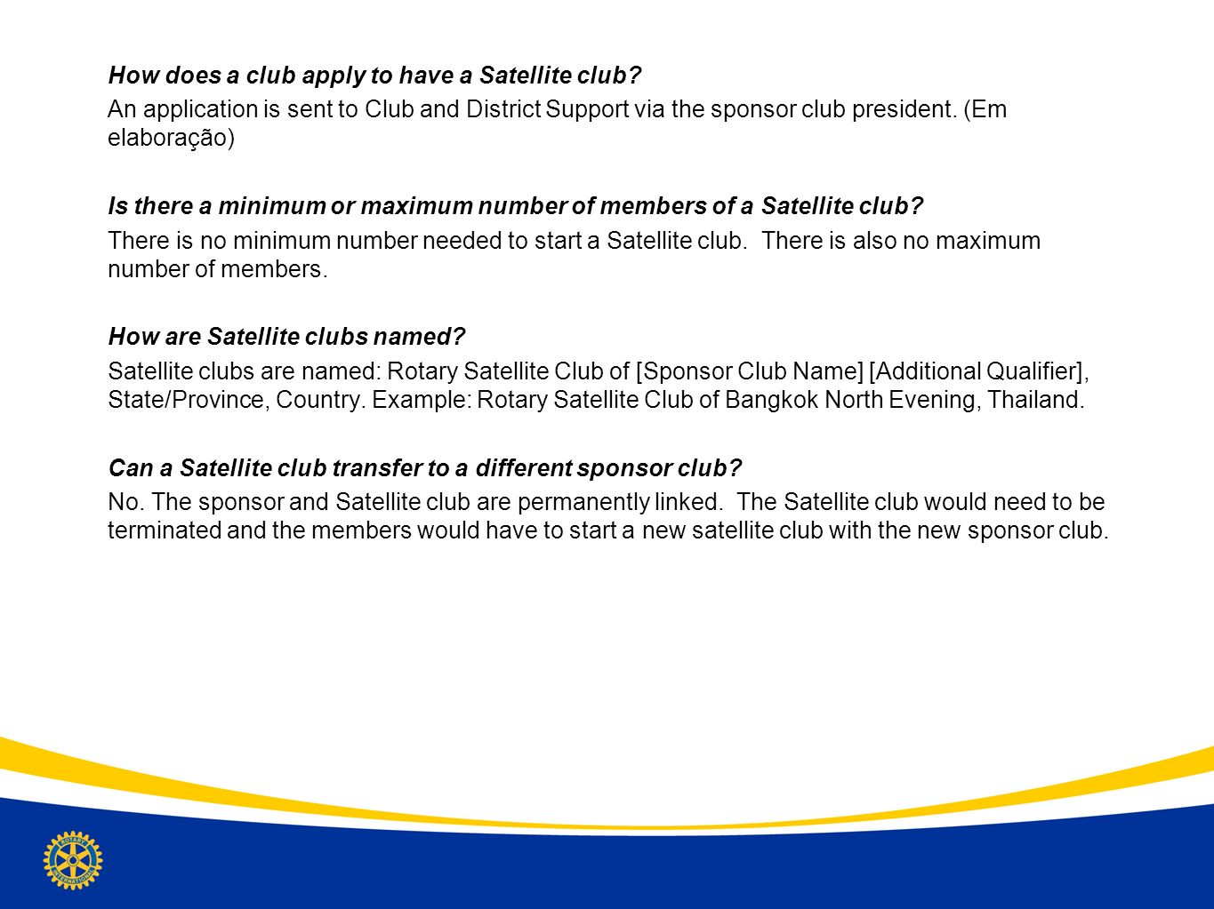 How does a club apply to have a Satellite club