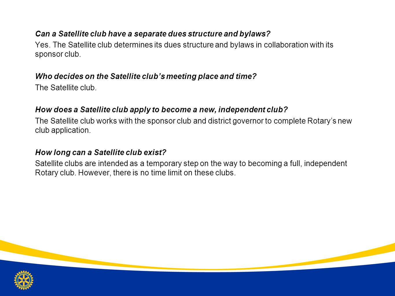 Can a Satellite club have a separate dues structure and bylaws