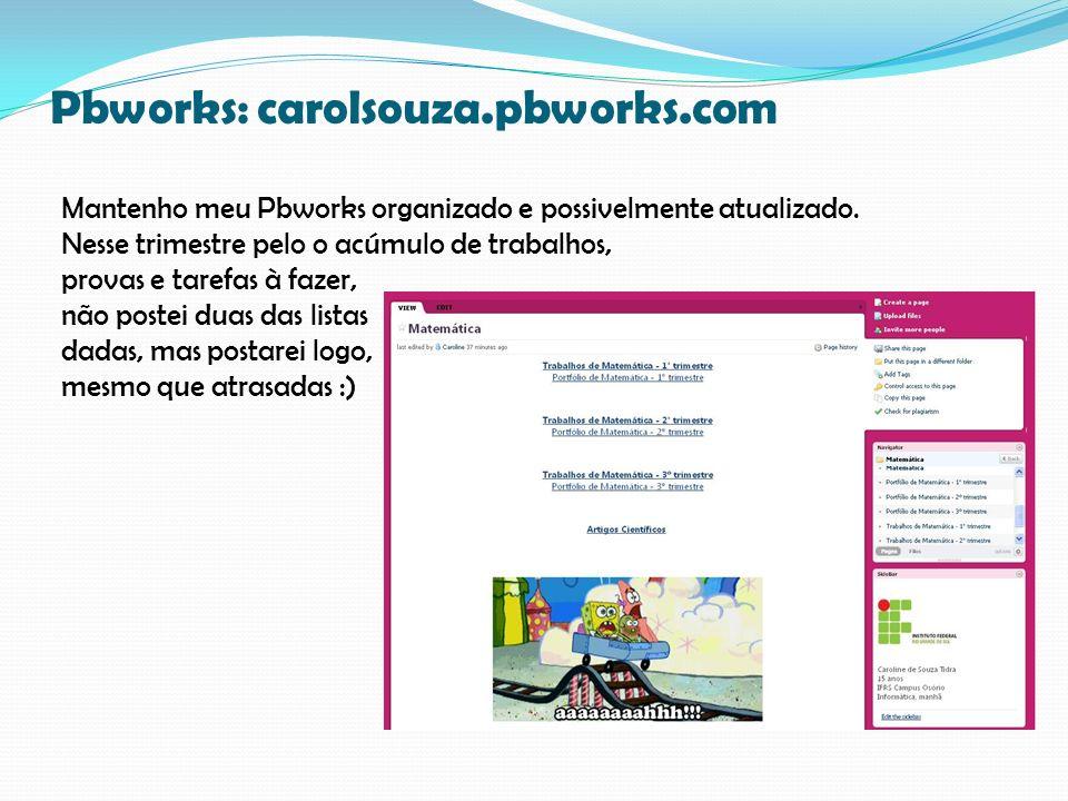 Pbworks: carolsouza.pbworks.com