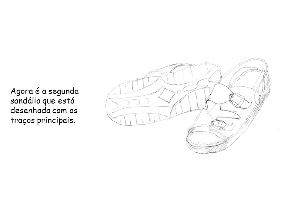 Agora é a segunda sandália que está desenhada com os traços principais.