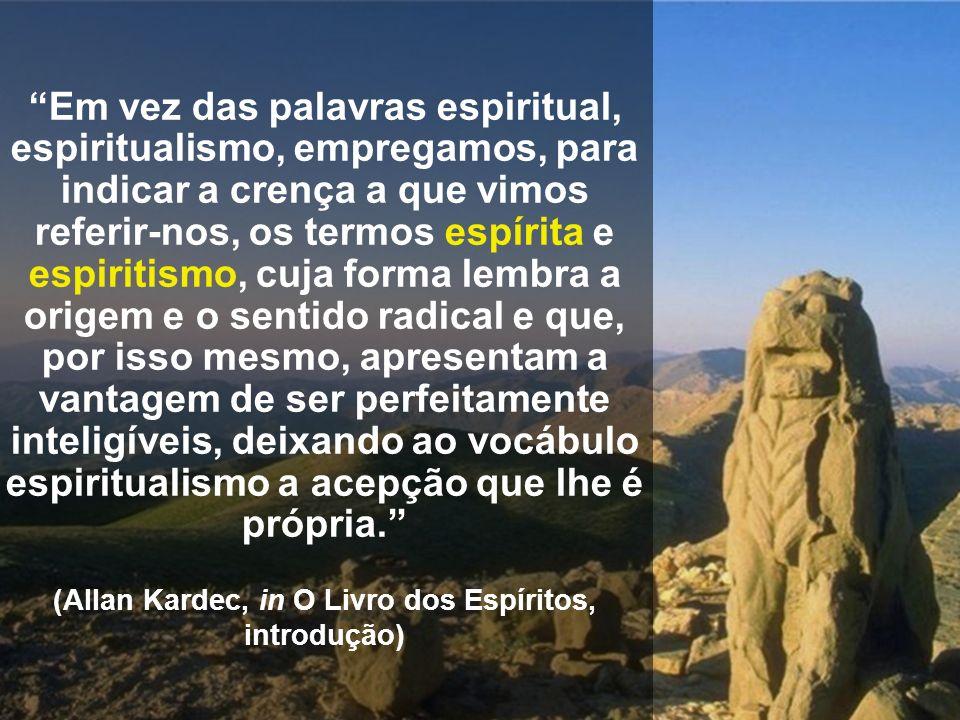 (Allan Kardec, in O Livro dos Espíritos, introdução)