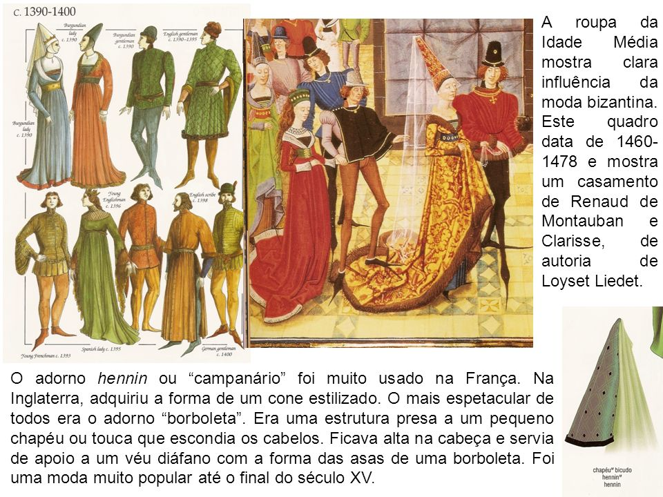 A roupa da Idade Média mostra clara influência da moda bizantina