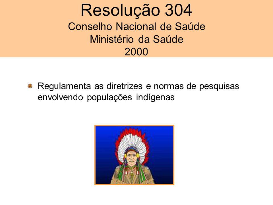 Resolução 304 Conselho Nacional de Saúde Ministério da Saúde 2000