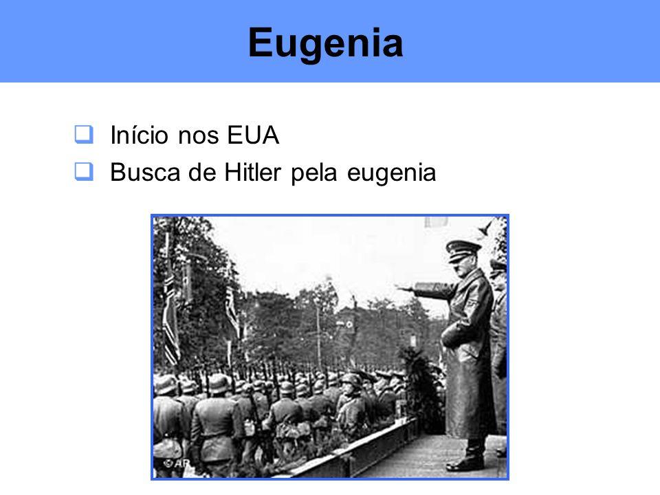 Eugenia Início nos EUA Busca de Hitler pela eugenia