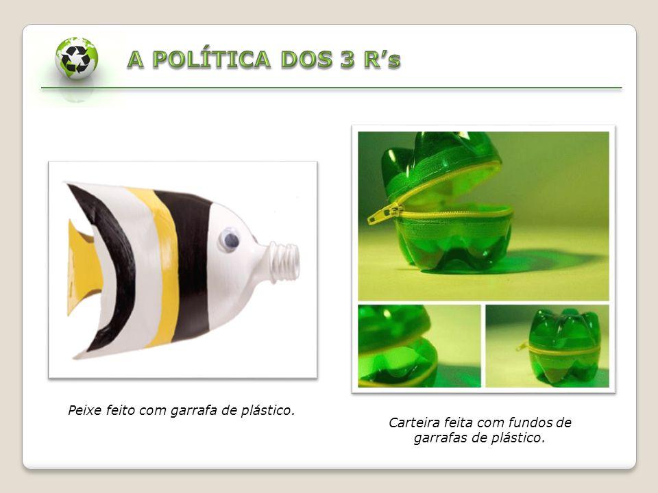 A POLÍTICA DOS 3 R's Peixe feito com garrafa de plástico.