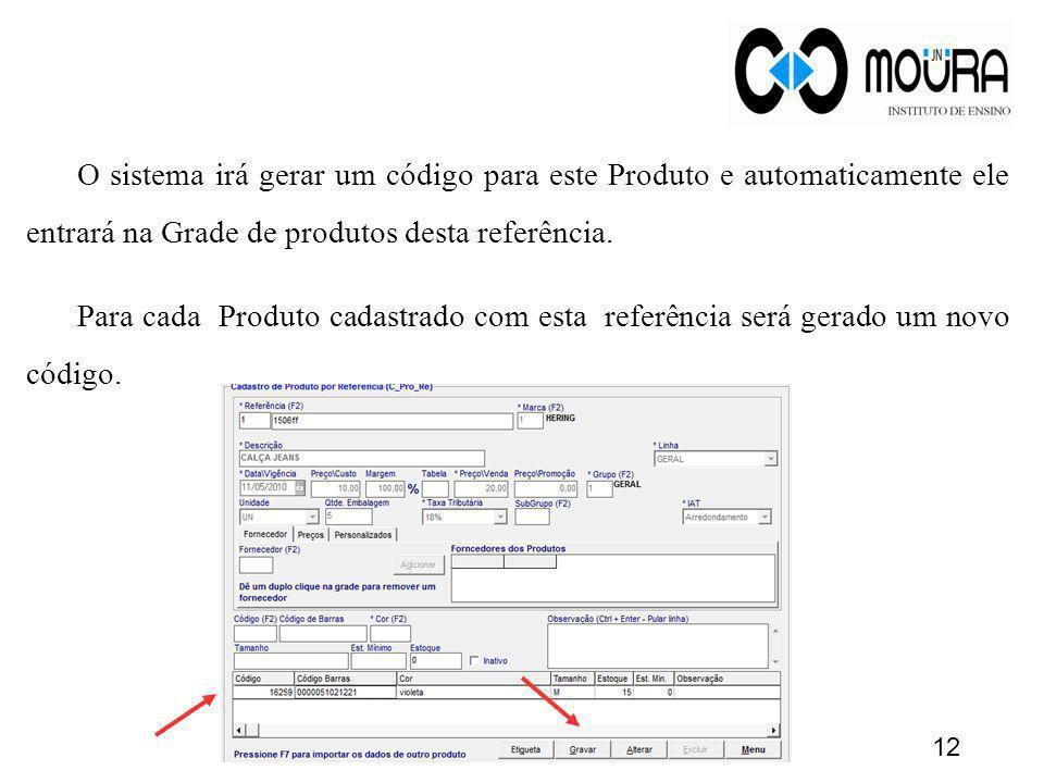 O sistema irá gerar um código para este Produto e automaticamente ele entrará na Grade de produtos desta referência.
