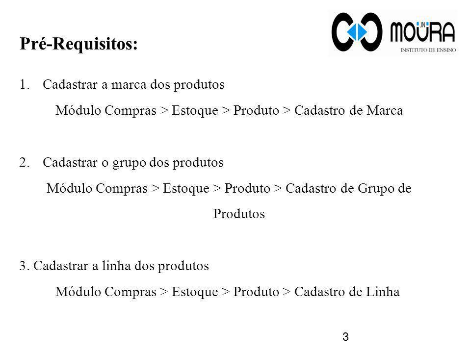 Pré-Requisitos: Cadastrar a marca dos produtos