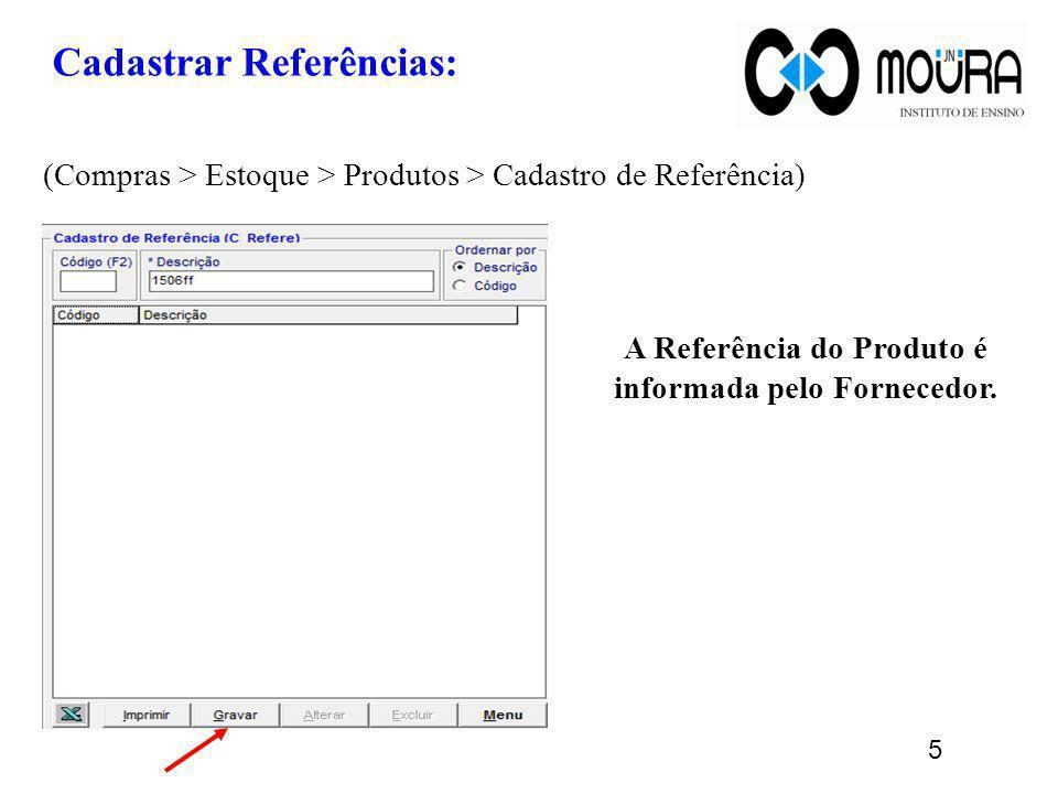 A Referência do Produto é informada pelo Fornecedor.