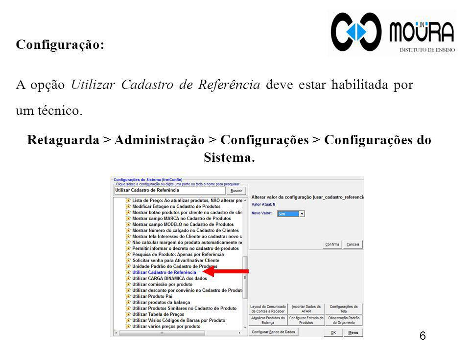 Configuração: A opção Utilizar Cadastro de Referência deve estar habilitada por um técnico.