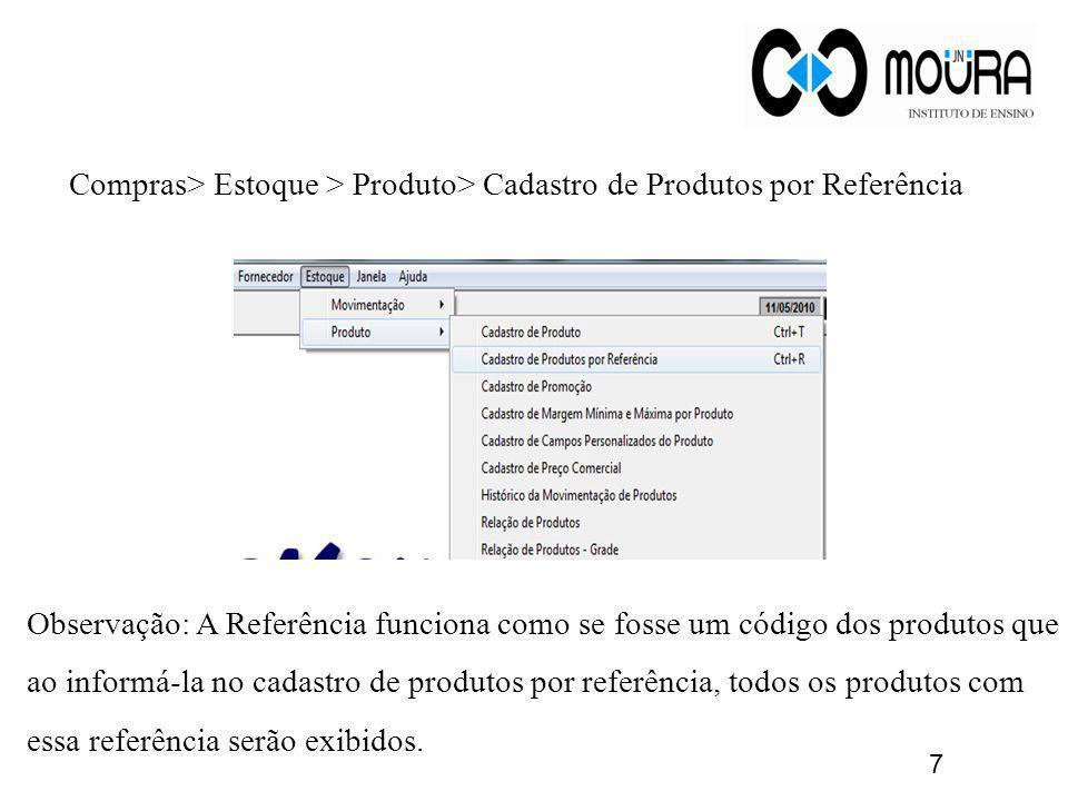 Compras> Estoque > Produto> Cadastro de Produtos por Referência