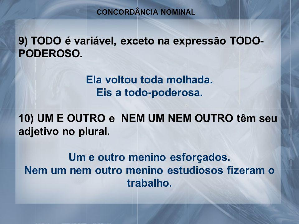 9) TODO é variável, exceto na expressão TODO-PODEROSO.