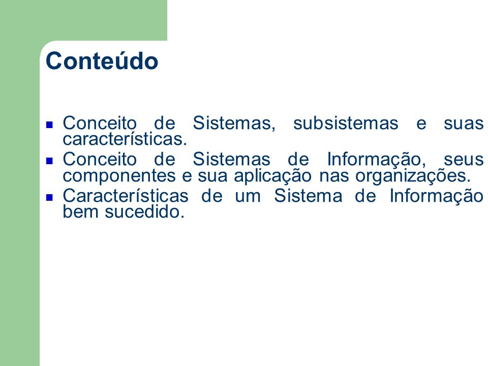 Conteúdo Conceito de Sistemas, subsistemas e suas características.