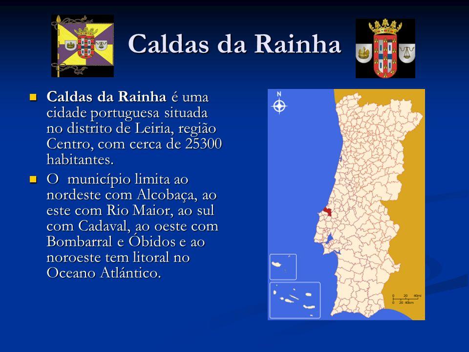Caldas da Rainha Caldas da Rainha é uma cidade portuguesa situada no distrito de Leiria, região Centro, com cerca de 25300 habitantes.