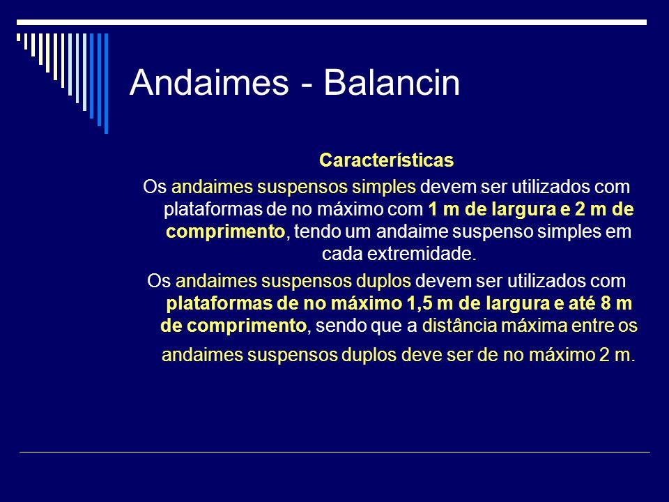 Andaimes - Balancin Características