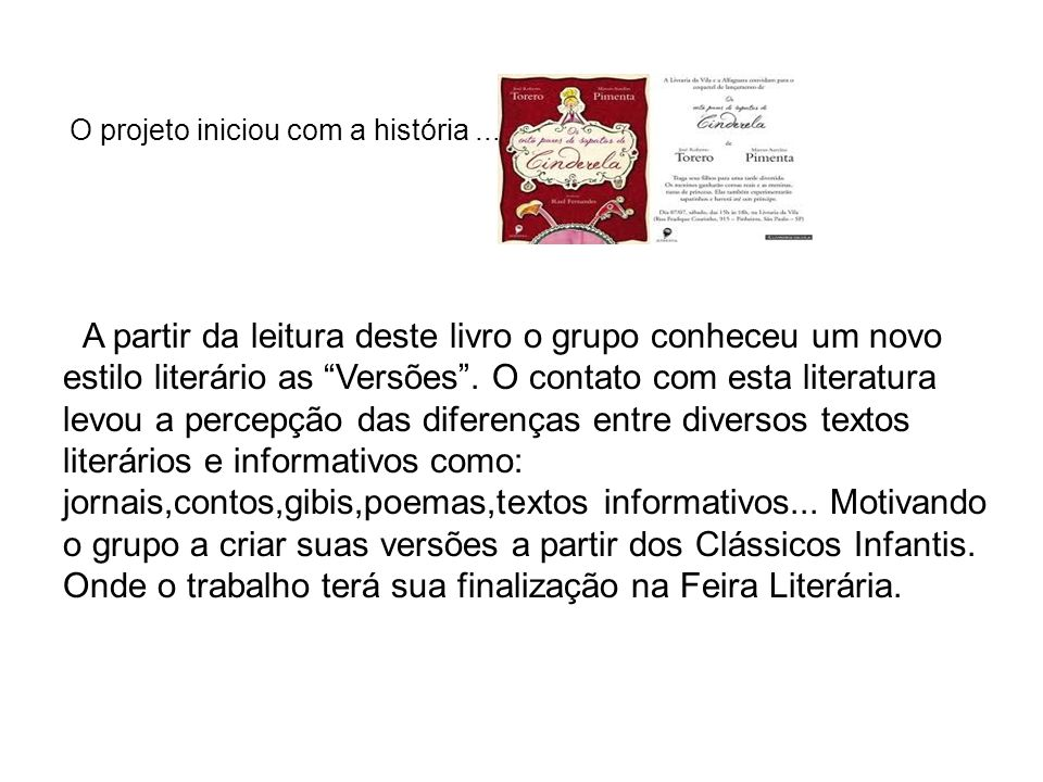 A partir da leitura deste livro o grupo conheceu um novo estilo literário as Versões .