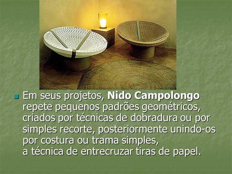 Em seus projetos, Nido Campolongo repete pequenos padrões geométricos, criados por técnicas de dobradura ou por simples recorte, posteriormente unindo-os por costura ou trama simples, a técnica de entrecruzar tiras de papel.