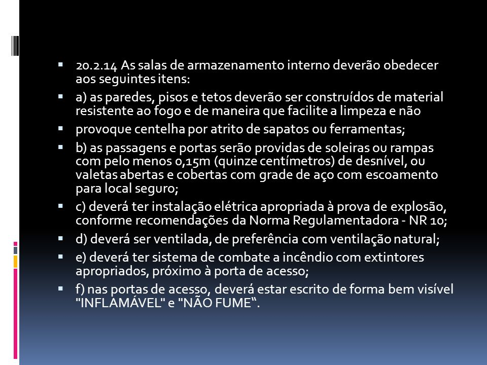 20.2.14 As salas de armazenamento interno deverão obedecer aos seguintes itens: