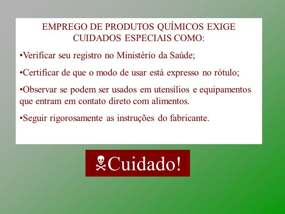 EMPREGO DE PRODUTOS QUÍMICOS EXIGE CUIDADOS ESPECIAIS COMO: