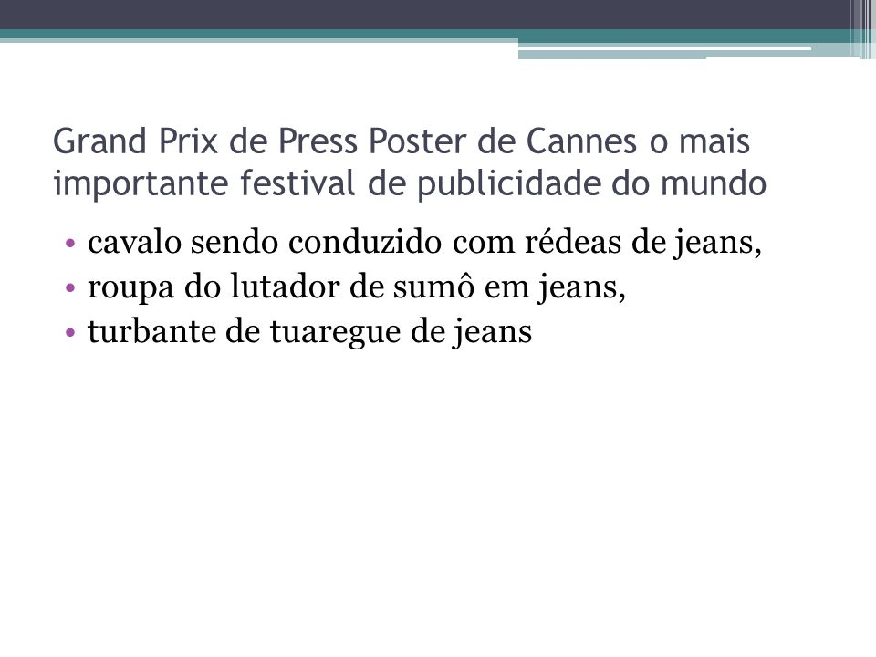 Grand Prix de Press Poster de Cannes o mais importante festival de publicidade do mundo