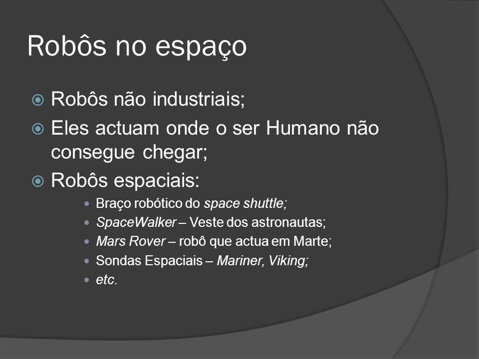 Robôs no espaço Robôs não industriais;