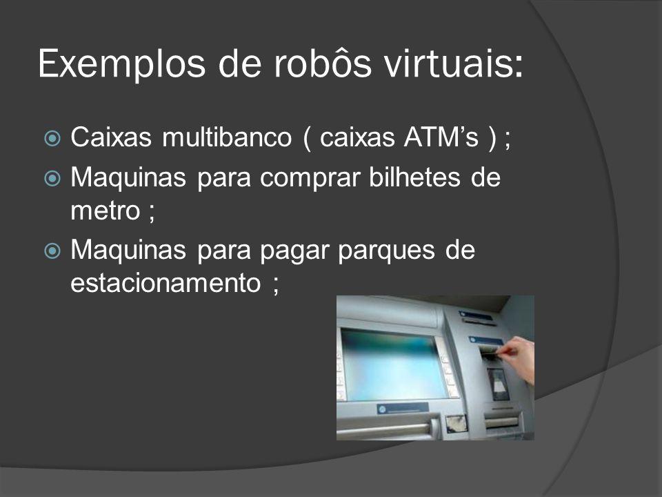 Exemplos de robôs virtuais: