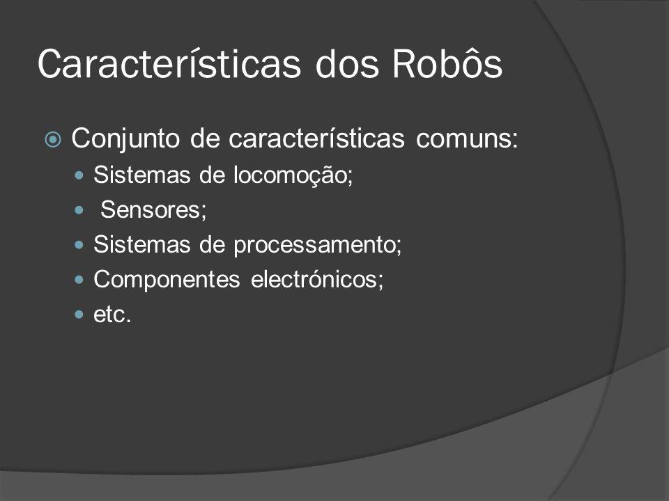 Características dos Robôs