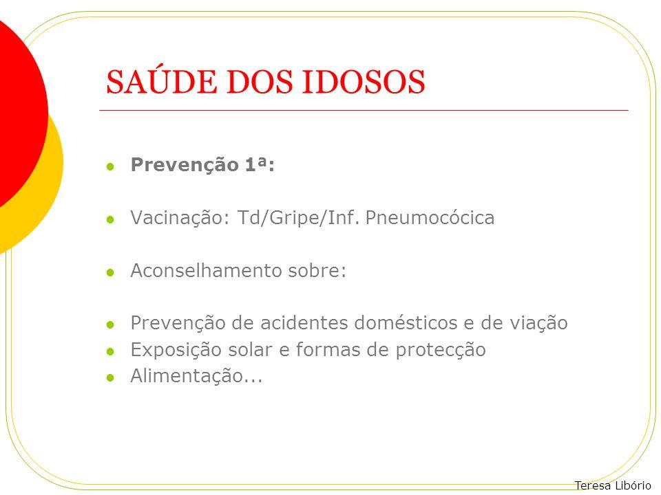 SAÚDE DOS IDOSOS Prevenção 1ª: Vacinação: Td/Gripe/Inf. Pneumocócica