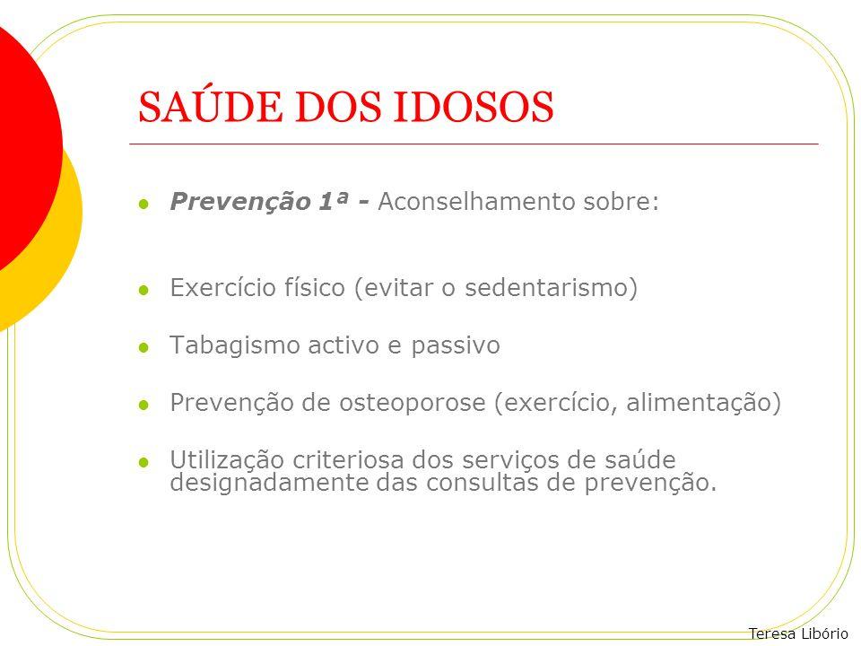 SAÚDE DOS IDOSOS Prevenção 1ª - Aconselhamento sobre: