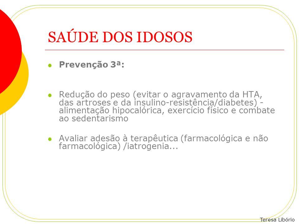 SAÚDE DOS IDOSOS Prevenção 3ª: