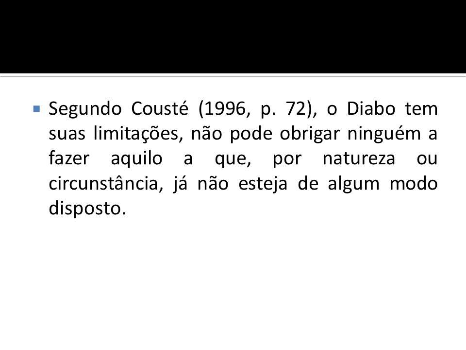 Segundo Cousté (1996, p.