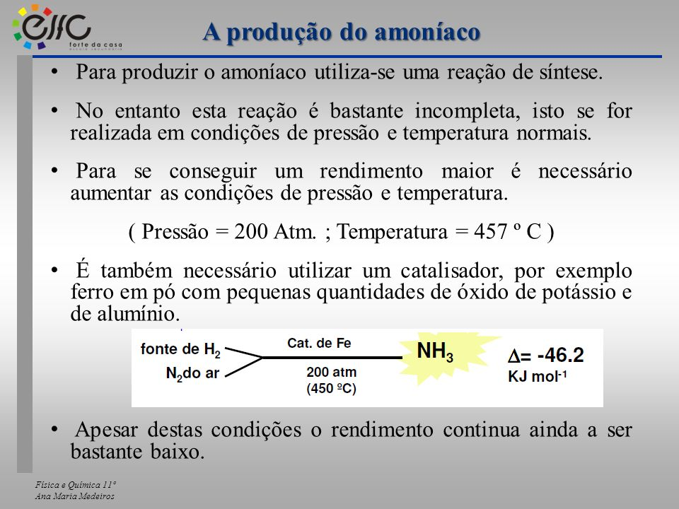( Pressão = 200 Atm. ; Temperatura = 457 º C )